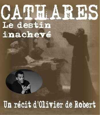 Spectacle - Cathares, le destin inachevé